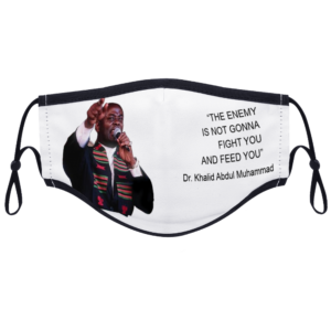 Fight you and Feed you - (Dr. Khalid Muhammad) With Two Filters Customizable Face Cover Ordinary Face Cover for Women and Men