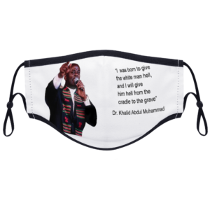 Cradle to the Grave - (Dr. Khalid Muhammad) With Two Filters Customizable Face Cover Ordinary Face Cover for Women and Men